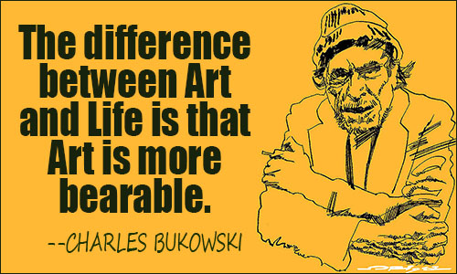 Charles Bukowski Quotes Adorable Quotes About Art And Life