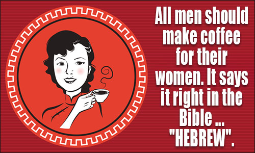 Coffee for All Men Should Make Their Woman Quotes