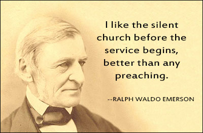 ralph waldo emerson quotes i like the silent church before the service begins better than any preaching