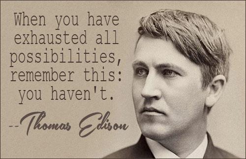 Thomas Edison Quotes Thomas Edison Quotes Thomas Edison Quotes