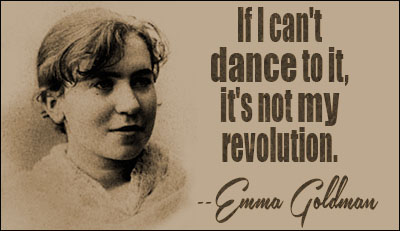 <b>EMMA GOLDMAN</b> QUOTES Anarchist and political activist (1869-1940) - SERPENT - ... - emma_goldman_quote