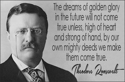Teddy Roosevelt Quotes Best Theodore Roosevelt Quotes Ii